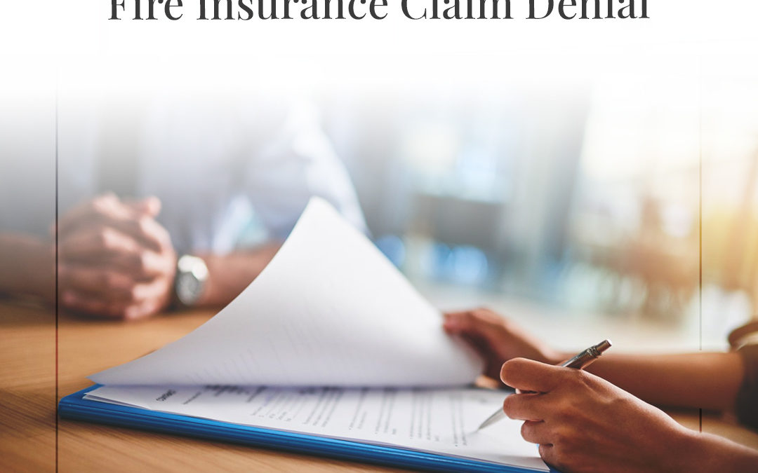 Common Reasons for a Fire Insurance Claim Denial